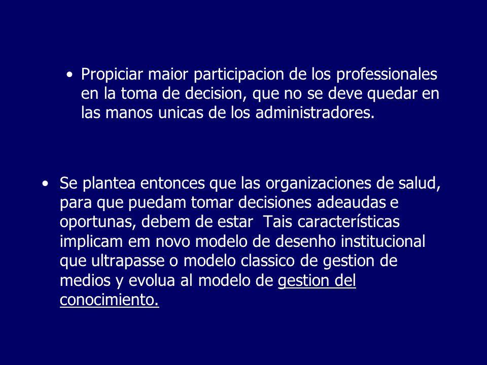 Propiciar maior participacion de los professionales en la toma de decision, que no se deve quedar en las manos unicas de los administradores.