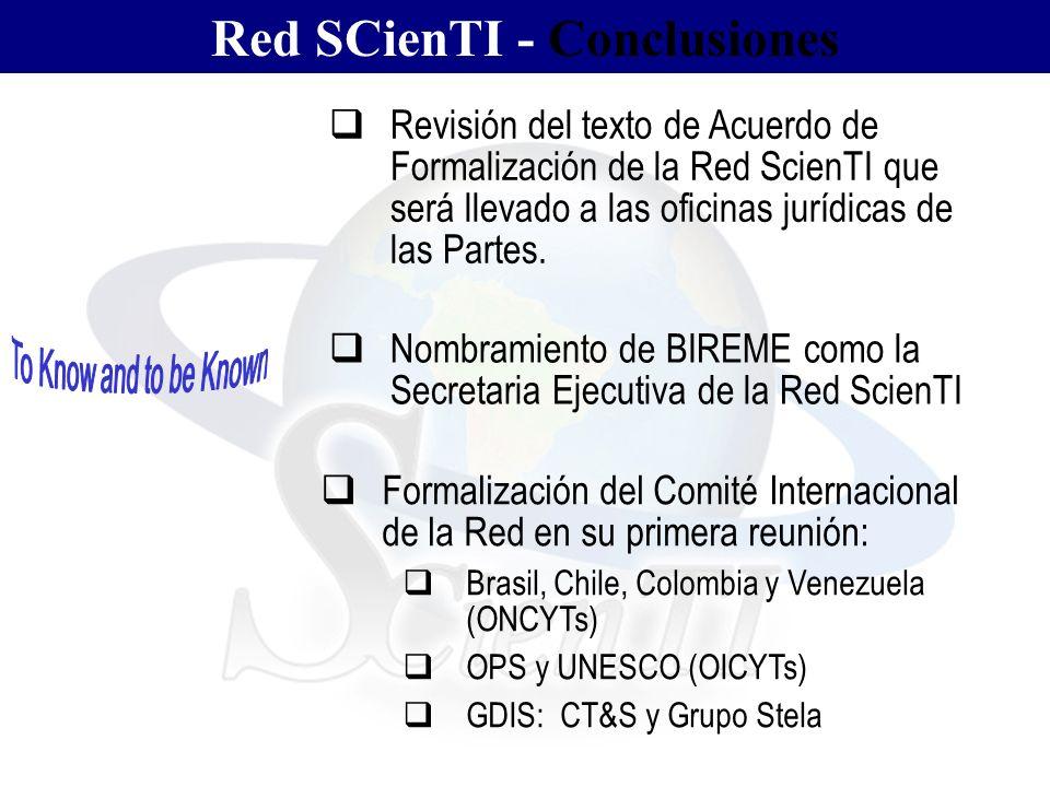 Red SCienTI - Conclusiones Revisión del texto de Acuerdo de Formalización de la Red ScienTI que será llevado a las oficinas jurídicas de las Partes.