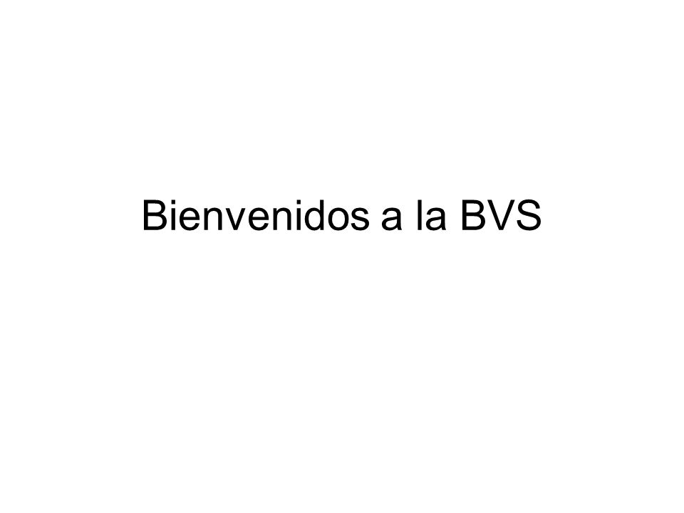 Bienvenidos a la BVS