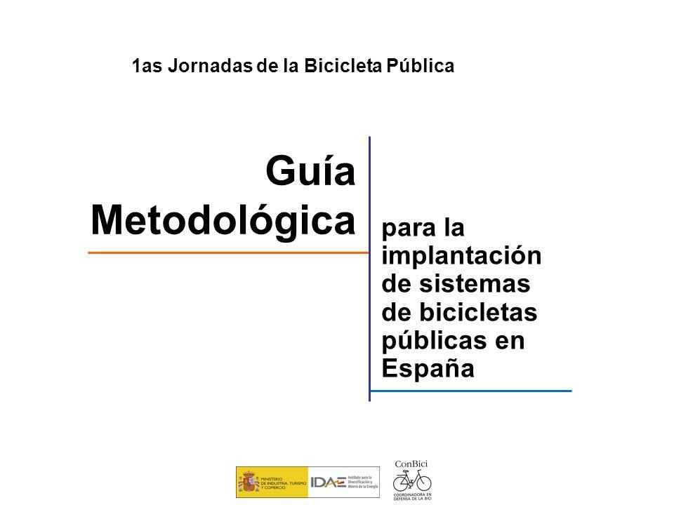 Guía Metodológica para la implantación de sistemas de bicicletas públicas en España 1as Jornadas de la Bicicleta Pública