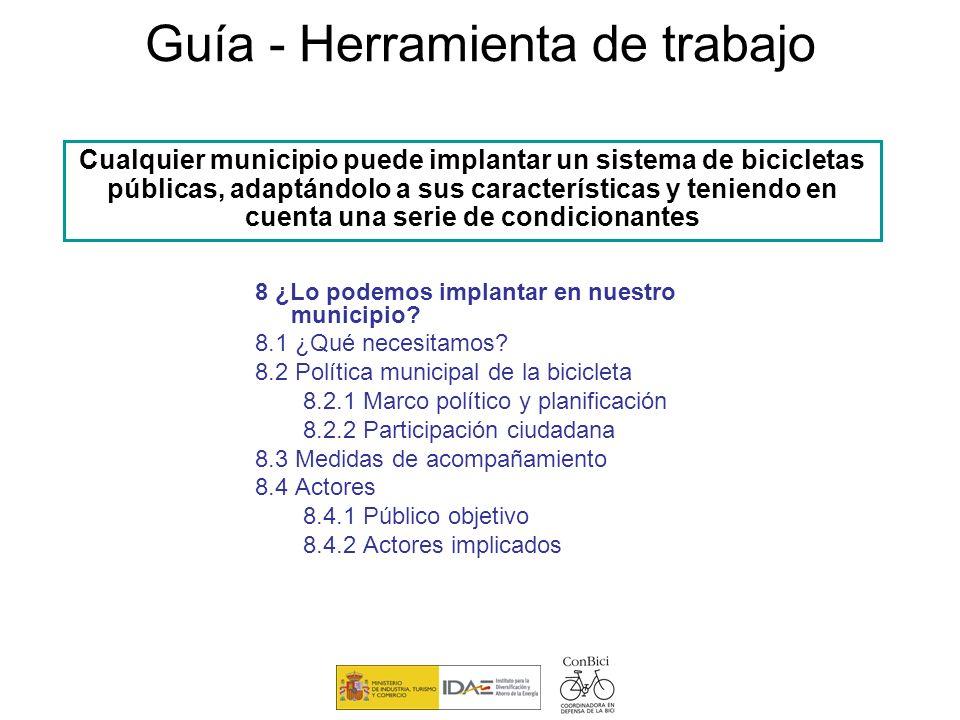 Guía - Herramienta de trabajo 8 ¿Lo podemos implantar en nuestro municipio? 8.1 ¿Qué necesitamos? 8.2 Política municipal de la bicicleta 8.2.1 Marco p
