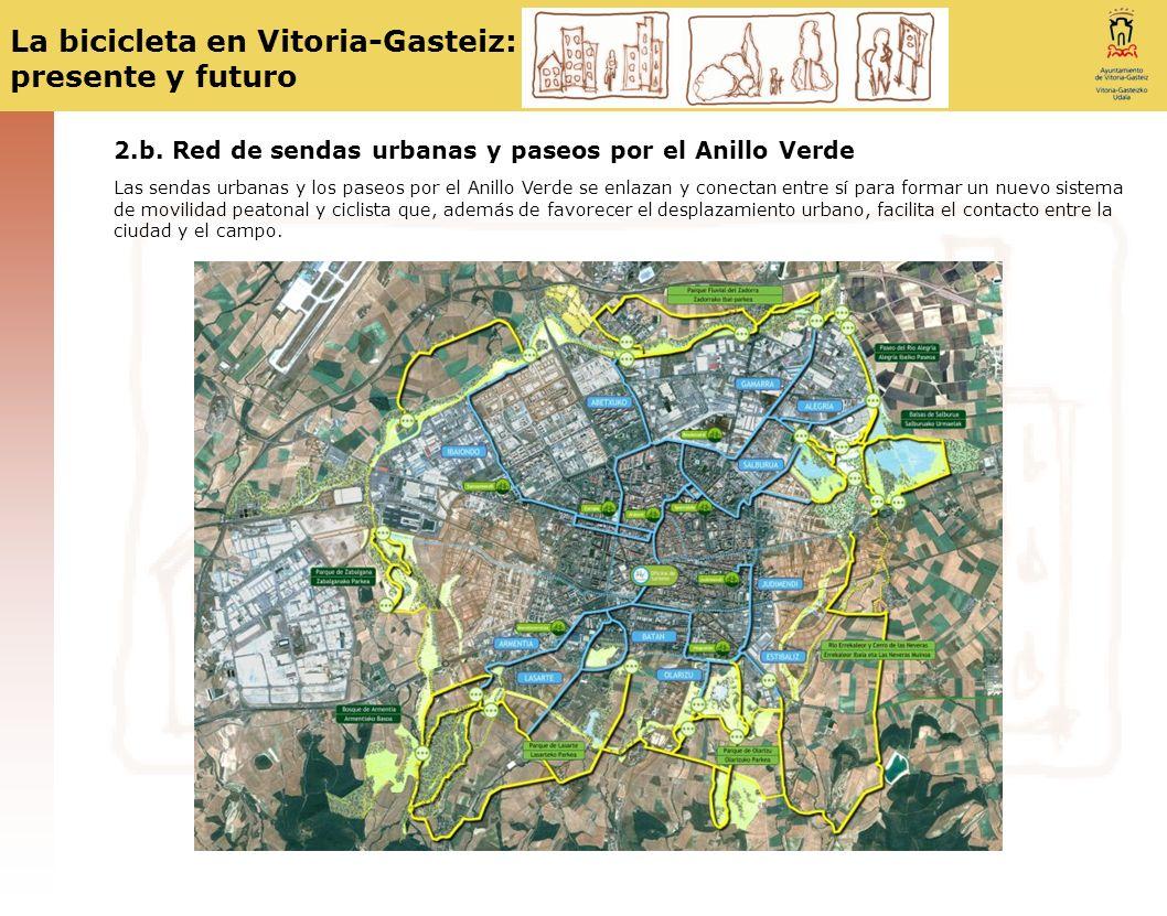 La bicicleta en Vitoria-Gasteiz: presente y futuro 2.b. Red de sendas urbanas y paseos por el Anillo Verde Las sendas urbanas y los paseos por el Anil