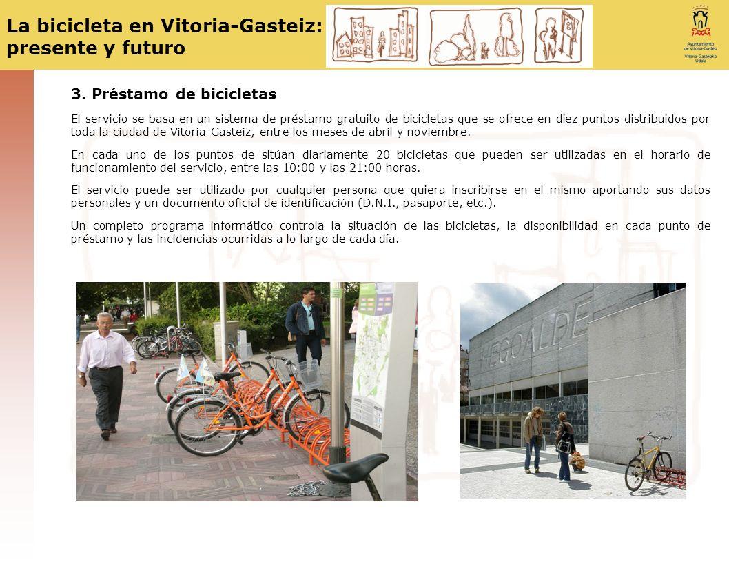 La bicicleta en Vitoria-Gasteiz: presente y futuro 3. Préstamo de bicicletas El servicio se basa en un sistema de préstamo gratuito de bicicletas que