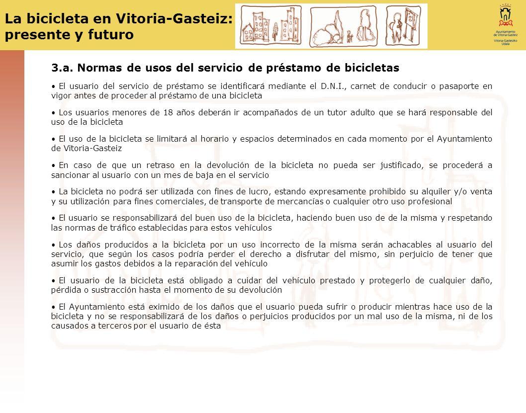 - 3.a. Normas de usos del servicio de préstamo de bicicletas El usuario del servicio de préstamo se identificará mediante el D.N.I., carnet de conduci