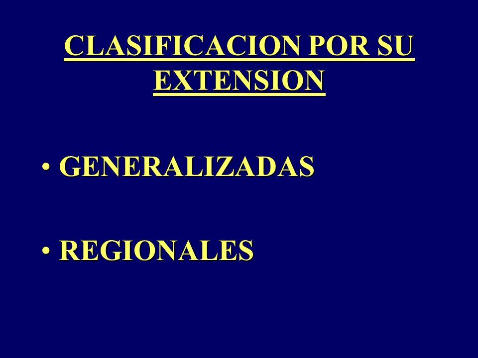 CLASIFICACION POR SU EXTENSION GENERALIZADASGENERALIZADAS REGIONALESREGIONALES