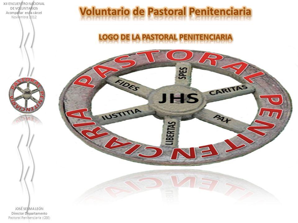 Estadística del Voluntario de Pastoral Penitenciaria en España 2011 JOSÉ SESMA LEÓN Director Departamento Pastoral Penitenciaria (CEE) XII ENCUENTRO NACIONAL DE VOLUNTARIOS Acompañar en la cárcel Noviembre 2012