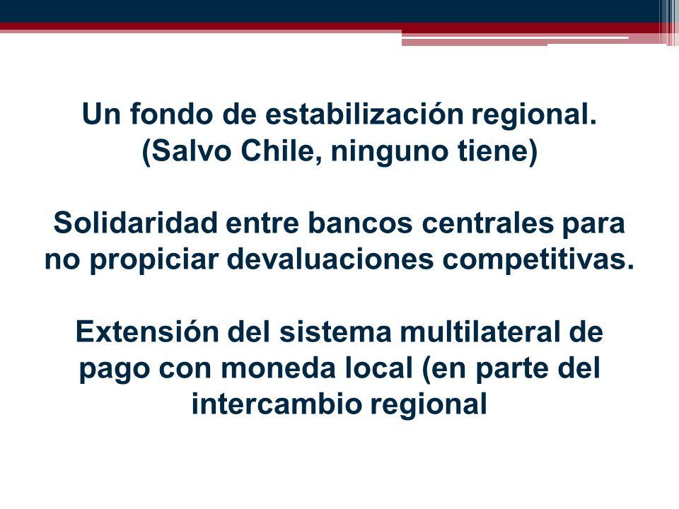 Un fondo de estabilización regional.