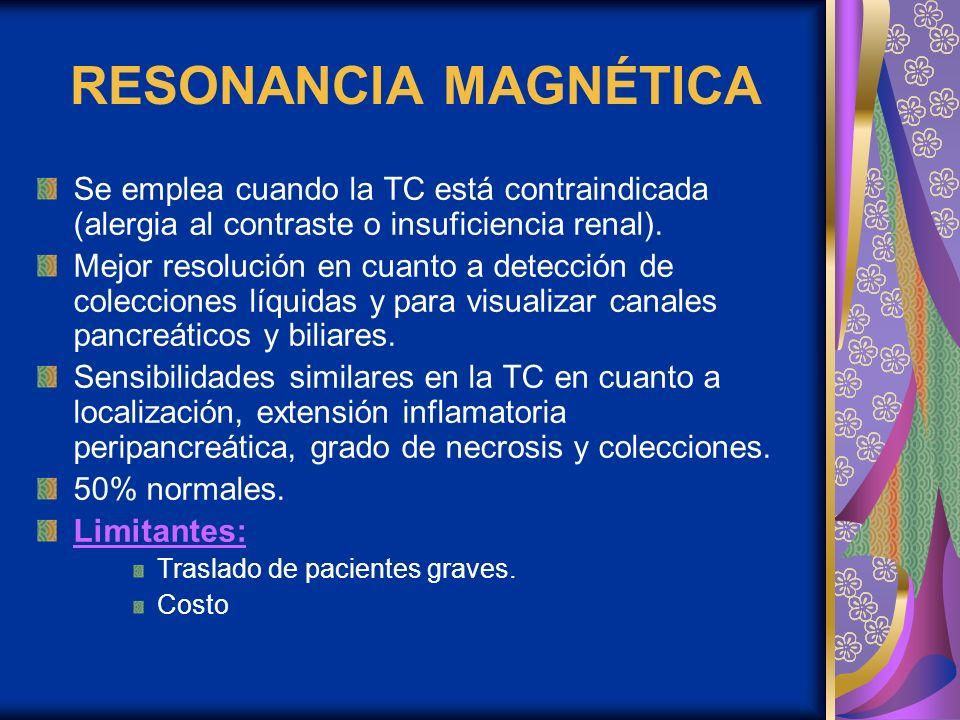 RESONANCIA MAGNÉTICA Se emplea cuando la TC está contraindicada (alergia al contraste o insuficiencia renal). Mejor resolución en cuanto a detección d