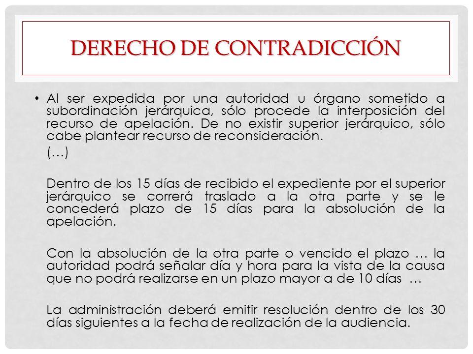 DERECHO DE CONTRADICCIÓN Al ser expedida por una autoridad u órgano sometido a subordinación jerárquica, sólo procede la interposición del recurso de