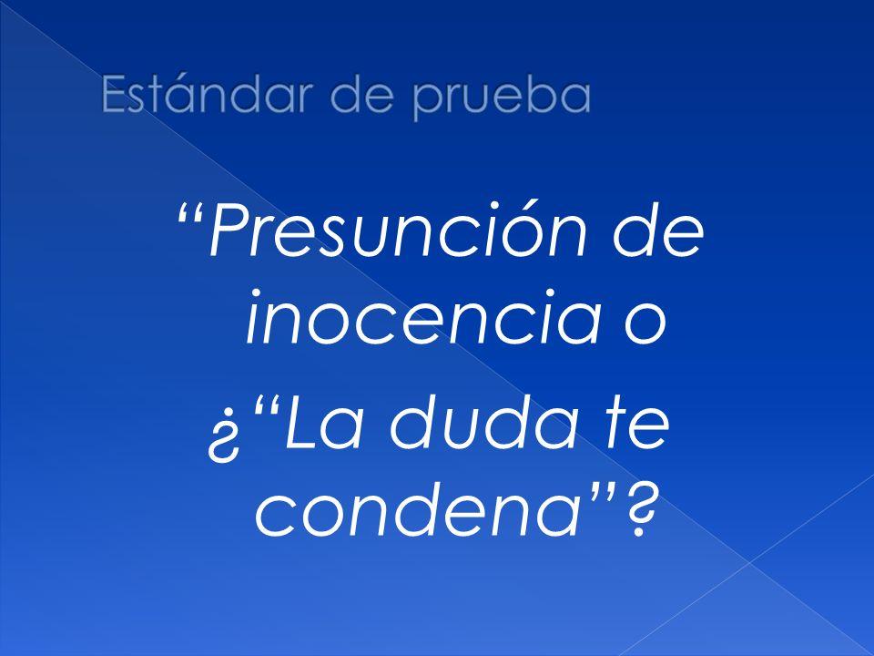Presunción de inocencia o ¿La duda te condena?