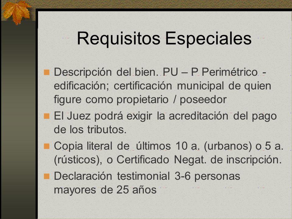 Requisitos Especiales Art. 505 CPC Tiempo de posesión del demandante y la de sus causantes; Fecha y forma de adquisición; La persona que tenga inscrit