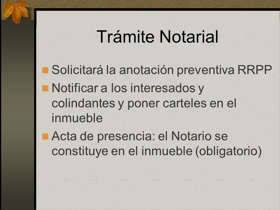 Trámite Notarial La solicitud debe tener los mismos requisitos del art. 505 CPC inc. 1,2,3 La solicitud es suscrita por 3-6 testigos, que declararán q