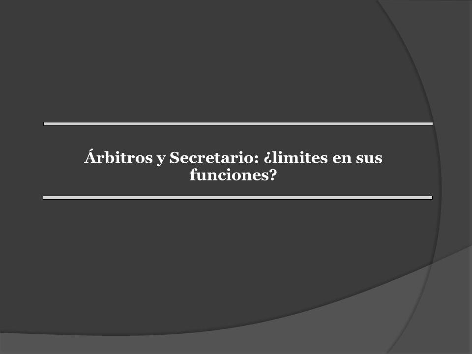 Árbitros y Secretario: ¿limites en sus funciones?