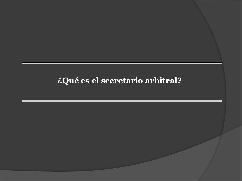 ¿Qué es el secretario arbitral?