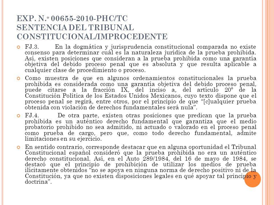 EXP. N. º 00655-2010-PHC/TC SENTENCIA DEL TRIBUNAL CONSTITUCIONAL/IMPROCEDENTE FJ.3. En la dogmática y jurisprudencia constitucional comparada no exis