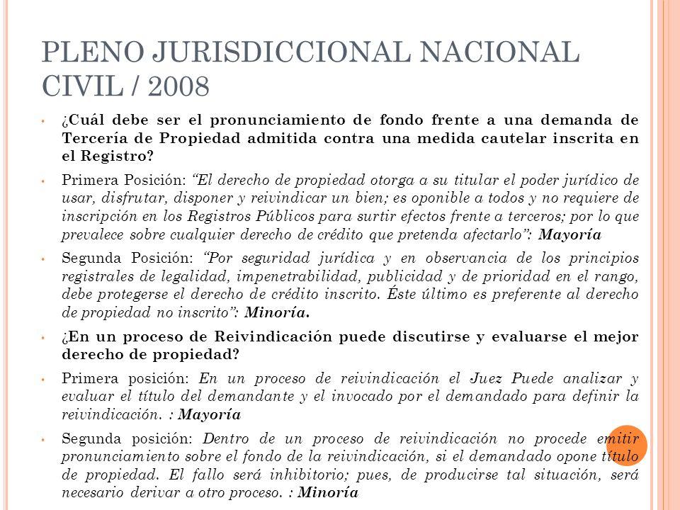 PLENO JURISDICCIONAL NACIONAL CIVIL / 2008 ¿ Cuál debe ser el pronunciamiento de fondo frente a una demanda de Tercería de Propiedad admitida contra u