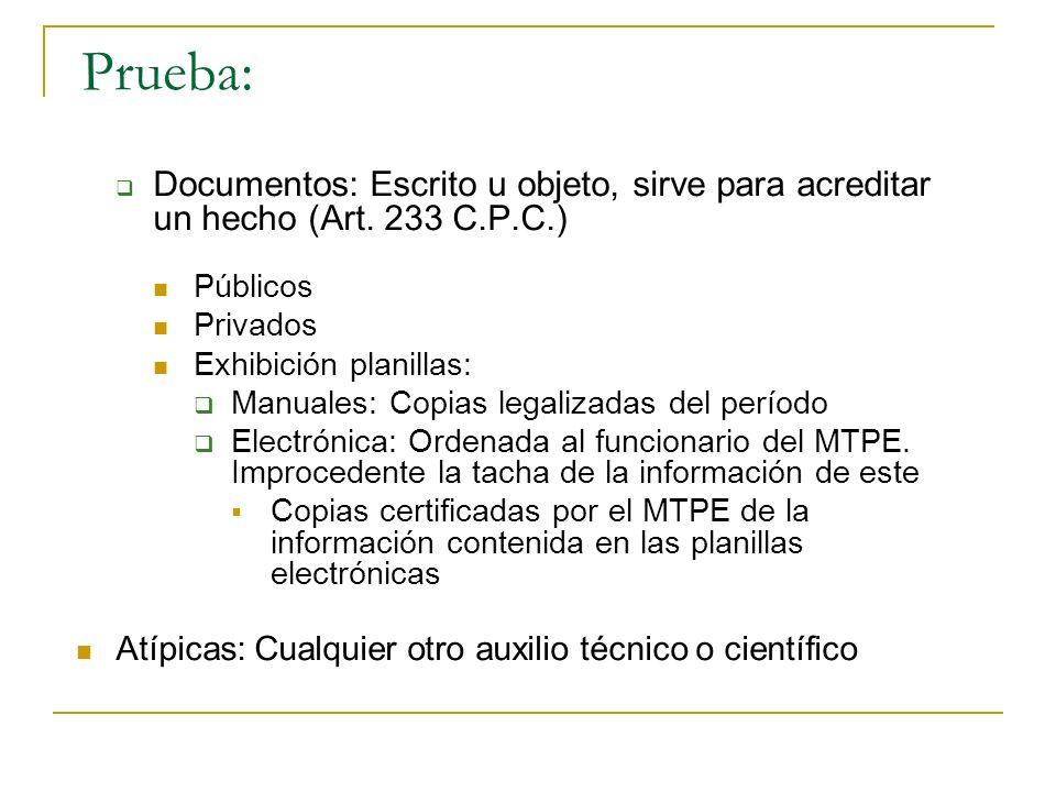 Prueba: Documentos: Escrito u objeto, sirve para acreditar un hecho (Art.