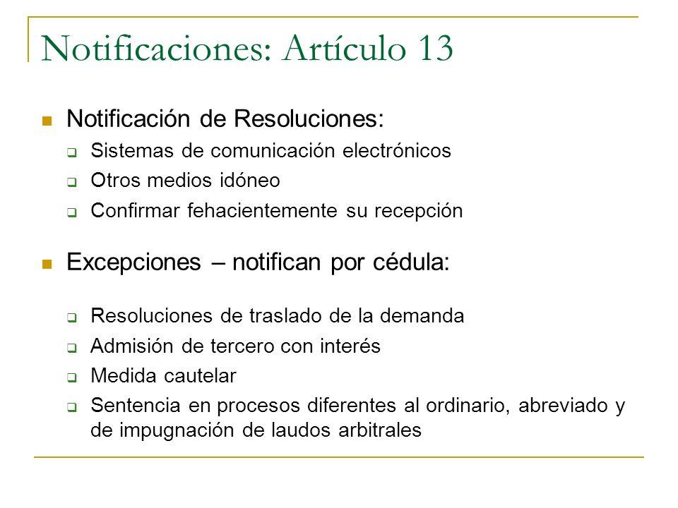 Notificaciones: Artículo 13 Notificación de Resoluciones: Sistemas de comunicación electrónicos Otros medios idóneo Confirmar fehacientemente su recep