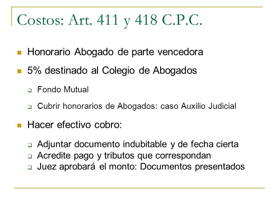 Costos: Art. 411 y 418 C.P.C. Honorario Abogado de parte vencedora 5% destinado al Colegio de Abogados Fondo Mutual Cubrir honorarios de Abogados: cas