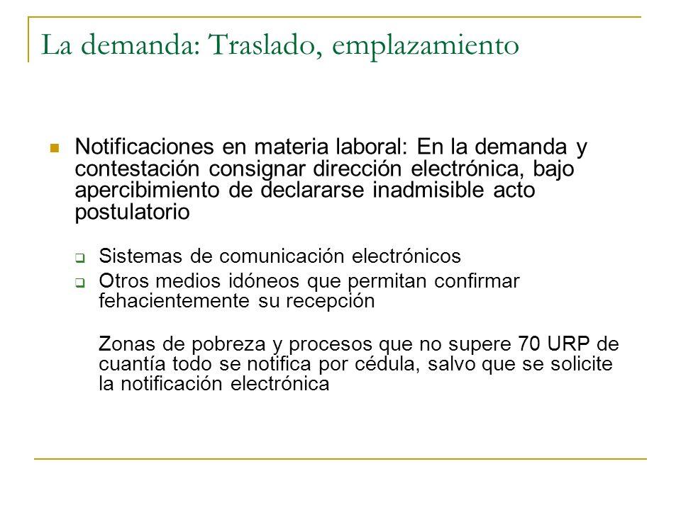 La demanda: Traslado, emplazamiento Notificaciones en materia laboral: En la demanda y contestación consignar dirección electrónica, bajo apercibimien