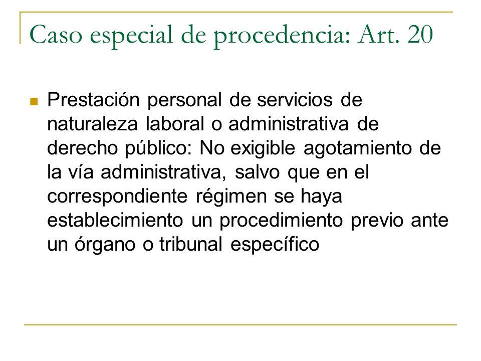 Caso especial de procedencia: Art. 20 Prestación personal de servicios de naturaleza laboral o administrativa de derecho público: No exigible agotamie