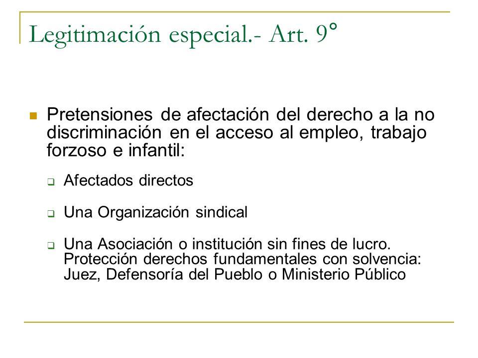 Legitimación especial.- Art. 9° Pretensiones de afectación del derecho a la no discriminación en el acceso al empleo, trabajo forzoso e infantil: Afec