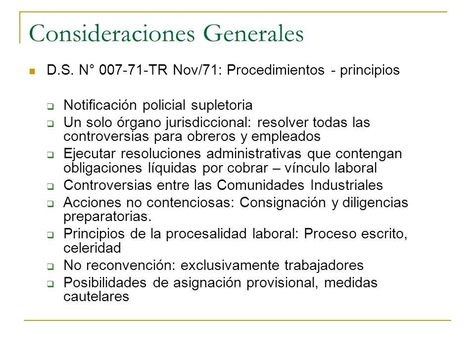 Consideraciones Generales D.S. N° 007-71-TR Nov/71: Procedimientos - principios Notificación policial supletoria Un solo órgano jurisdiccional: resolv