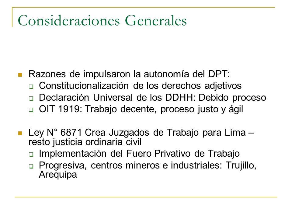 Consideraciones Generales Razones de impulsaron la autonomía del DPT: Constitucionalización de los derechos adjetivos Declaración Universal de los DDH