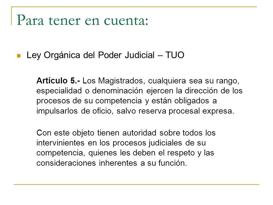 Para tener en cuenta: Ley Orgánica del Poder Judicial – TUO Artículo 5.- Los Magistrados, cualquiera sea su rango, especialidad o denominación ejercen