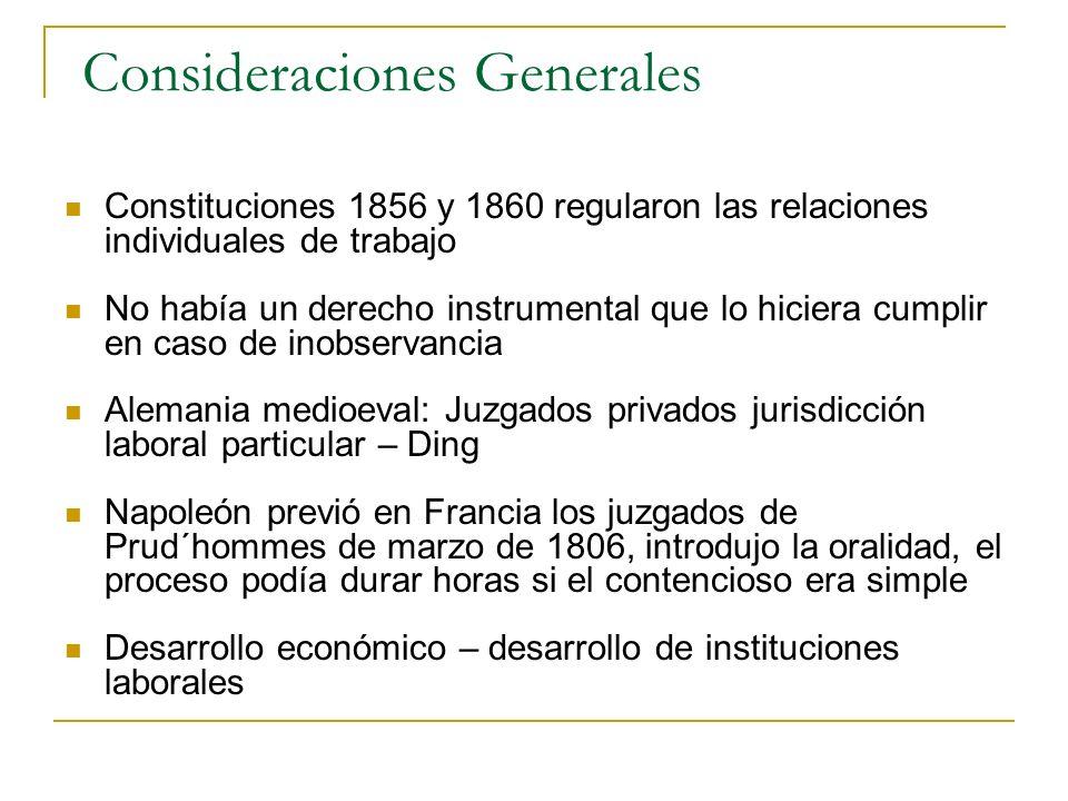 Consideraciones Generales Constituciones 1856 y 1860 regularon las relaciones individuales de trabajo No había un derecho instrumental que lo hiciera