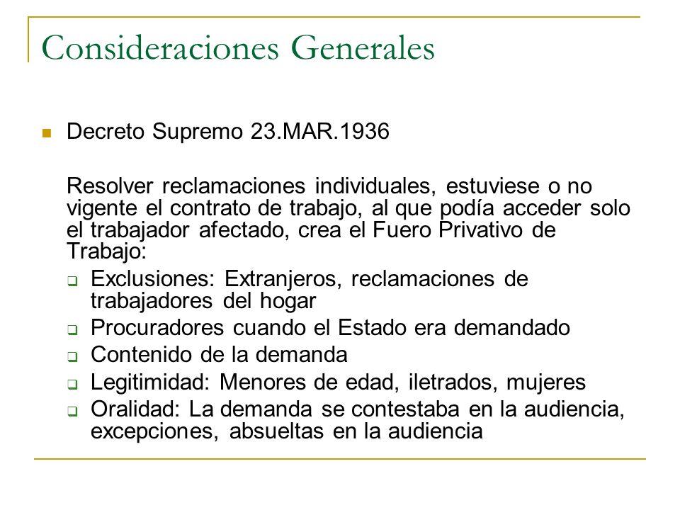 Consideraciones Generales Decreto Supremo 23.MAR.1936 Resolver reclamaciones individuales, estuviese o no vigente el contrato de trabajo, al que podía