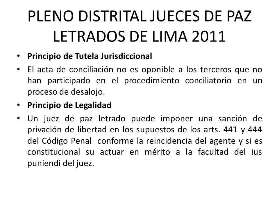 PLENO DISTRITAL JUECES DE PAZ LETRADOS DE LIMA 2011 Principio de Tutela Jurisdiccional El acta de conciliación no es oponible a los terceros que no ha