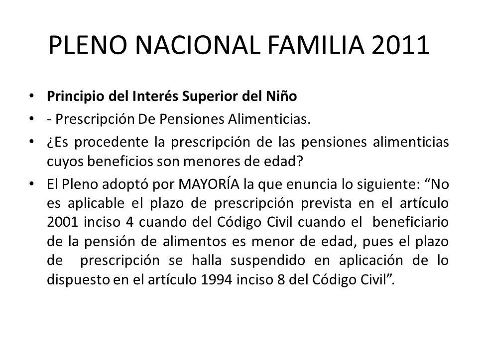 PLENO NACIONAL FAMILIA 2011 Principio del Interés Superior del Niño - Prescripción De Pensiones Alimenticias. ¿Es procedente la prescripción de las pe