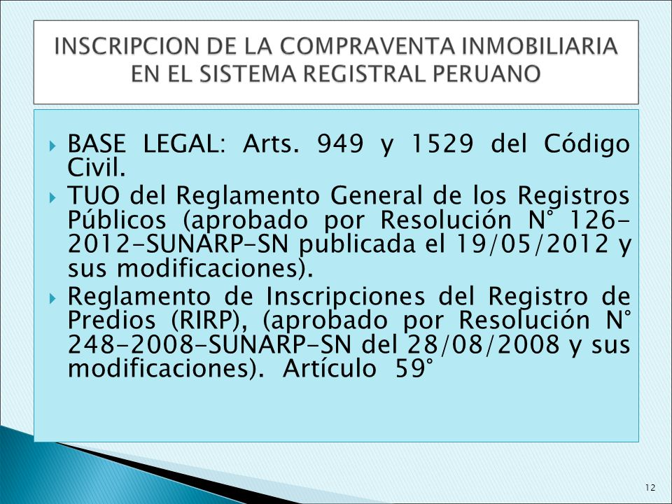 BASE LEGAL: Arts. 949 y 1529 del Código Civil. TUO del Reglamento General de los Registros Públicos (aprobado por Resolución N° 126- 2012-SUNARP-SN pu