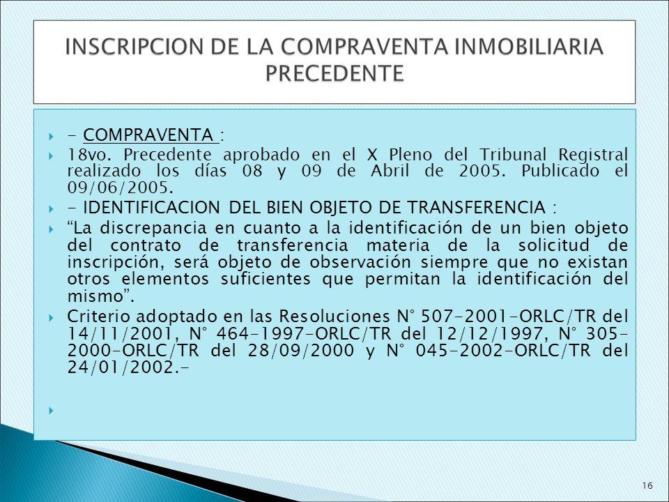 - COMPRAVENTA : 18vo. Precedente aprobado en el X Pleno del Tribunal Registral realizado los días 08 y 09 de Abril de 2005. Publicado el 09/06/2005. -