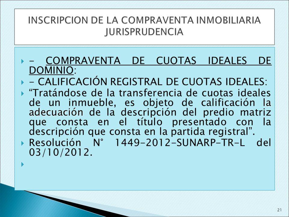 - COMPRAVENTA DE CUOTAS IDEALES DE DOMINIO: - CALIFICACIÓN REGISTRAL DE CUOTAS IDEALES: la adecuación Tratándose de la transferencia de cuotas ideales