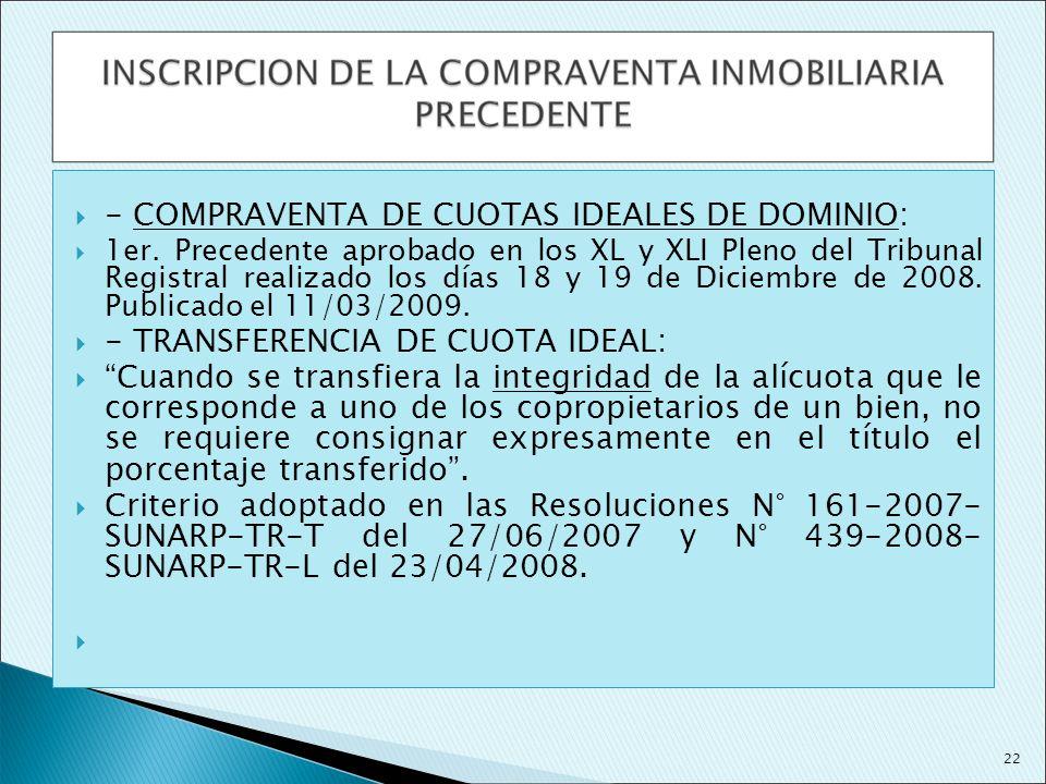 - COMPRAVENTA DE CUOTAS IDEALES DE DOMINIO: 1er. Precedente aprobado en los XL y XLI Pleno del Tribunal Registral realizado los días 18 y 19 de Diciem