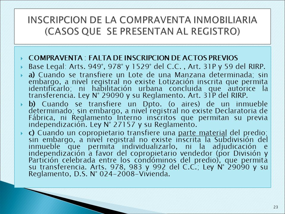 COMPRAVENTA : FALTA DE INSCRIPCION DE ACTOS PREVIOS Base Legal: Arts. 949°, 978° y 1529° del C.C., Art. 31P y 59 del RIRP. a) Cuando se transfiere un