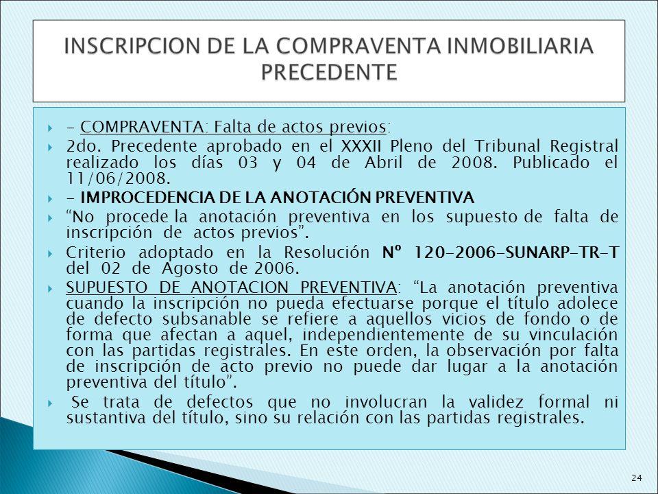 - COMPRAVENTA: Falta de actos previos: 2do. Precedente aprobado en el XXXII Pleno del Tribunal Registral realizado los días 03 y 04 de Abril de 2008.