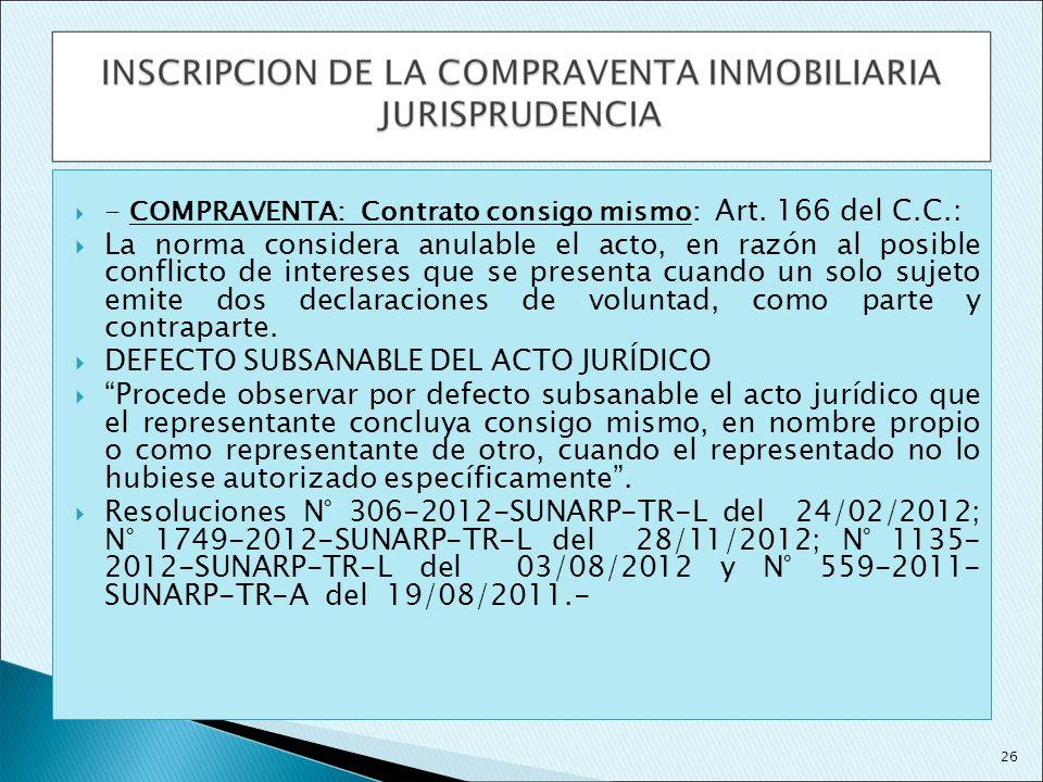 - COMPRAVENTA: Contrato consigo mismo: Art. 166 del C.C.: La norma considera anulable el acto, en razón al posible conflicto de intereses que se prese