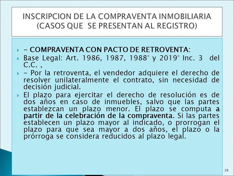 - COMPRAVENTA CON PACTO DE RETROVENTA: Base Legal: Art. 1986, 1987, 1988° y 2019° Inc. 3 del C.C., - Por la retroventa, el vendedor adquiere el derech