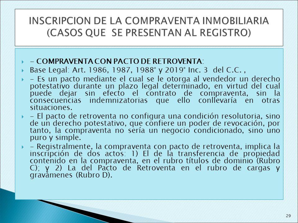 - COMPRAVENTA CON PACTO DE RETROVENTA: Base Legal: Art. 1986, 1987, 1988° y 2019° Inc. 3 del C.C., - Es un pacto mediante el cual se le otorga al vend