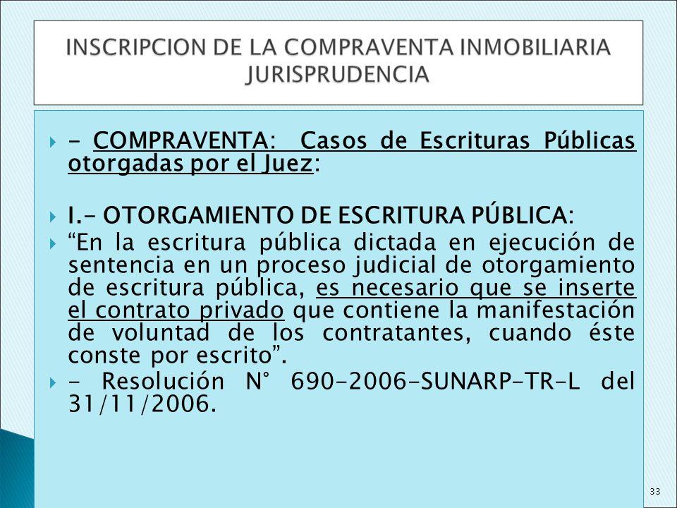 - COMPRAVENTA: Casos de Escrituras Públicas otorgadas por el Juez: I.- OTORGAMIENTO DE ESCRITURA PÚBLICA: En la escritura pública dictada en ejecución