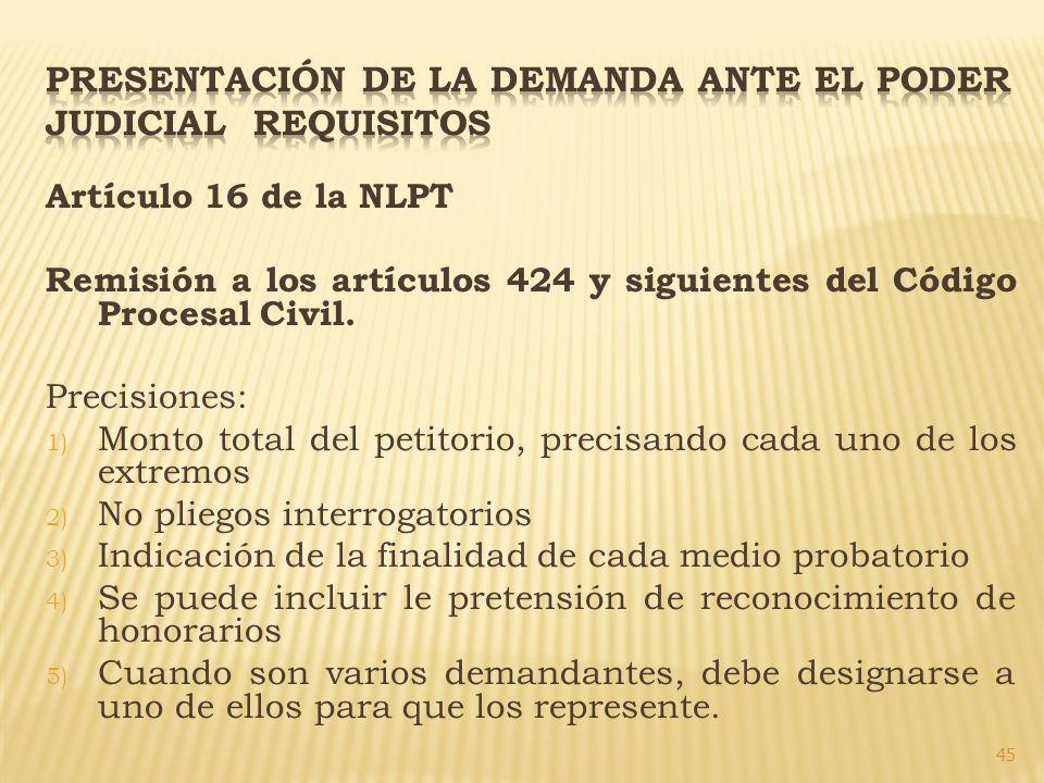 45 Artículo 16 de la NLPT Remisión a los artículos 424 y siguientes del Código Procesal Civil. Precisiones: 1) Monto total del petitorio, precisando c