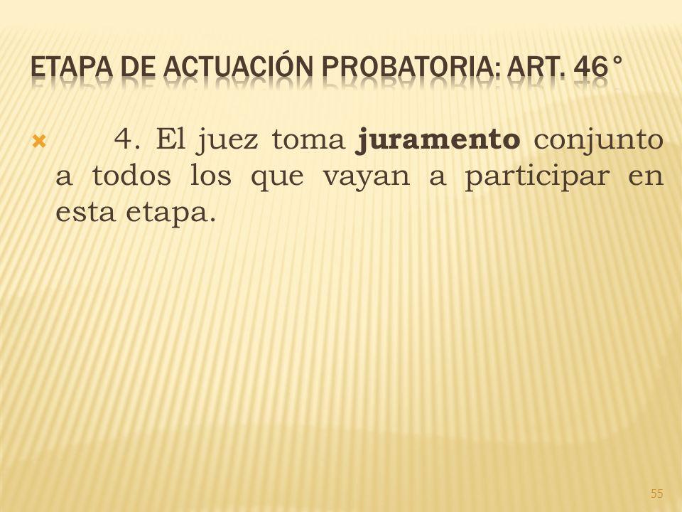 4. El juez toma juramento conjunto a todos los que vayan a participar en esta etapa. 55