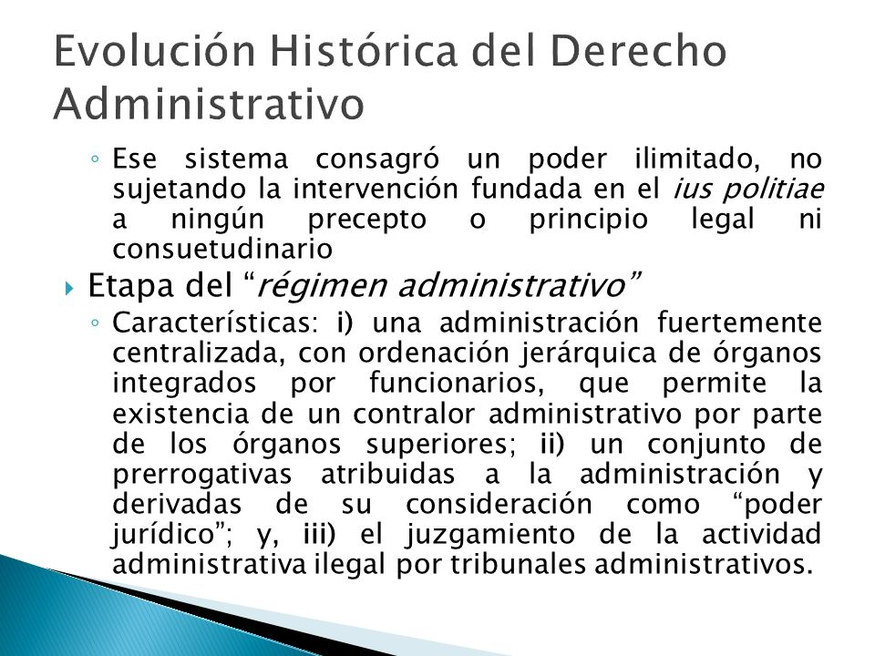 Ese sistema consagró un poder ilimitado, no sujetando la intervención fundada en el ius politiae a ningún precepto o principio legal ni consuetudinari