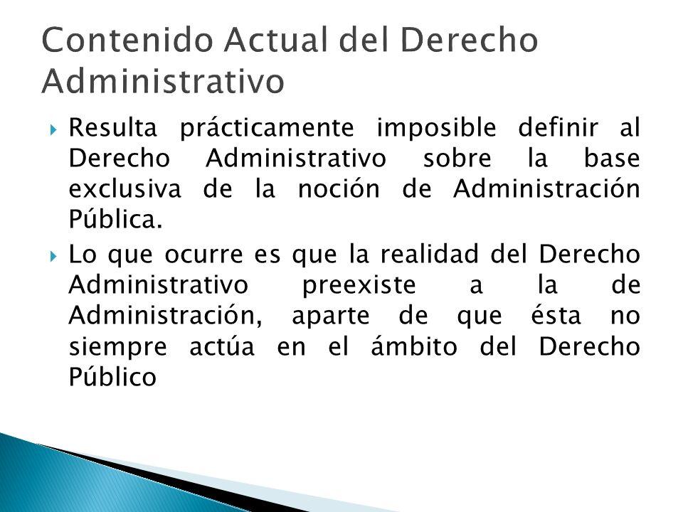 Resulta prácticamente imposible definir al Derecho Administrativo sobre la base exclusiva de la noción de Administración Pública. Lo que ocurre es que
