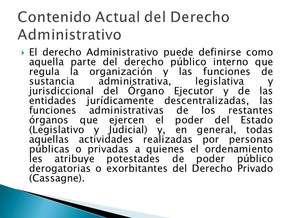 El derecho Administrativo puede definirse como aquella parte del derecho público interno que regula la organización y las funciones de sustancia admin