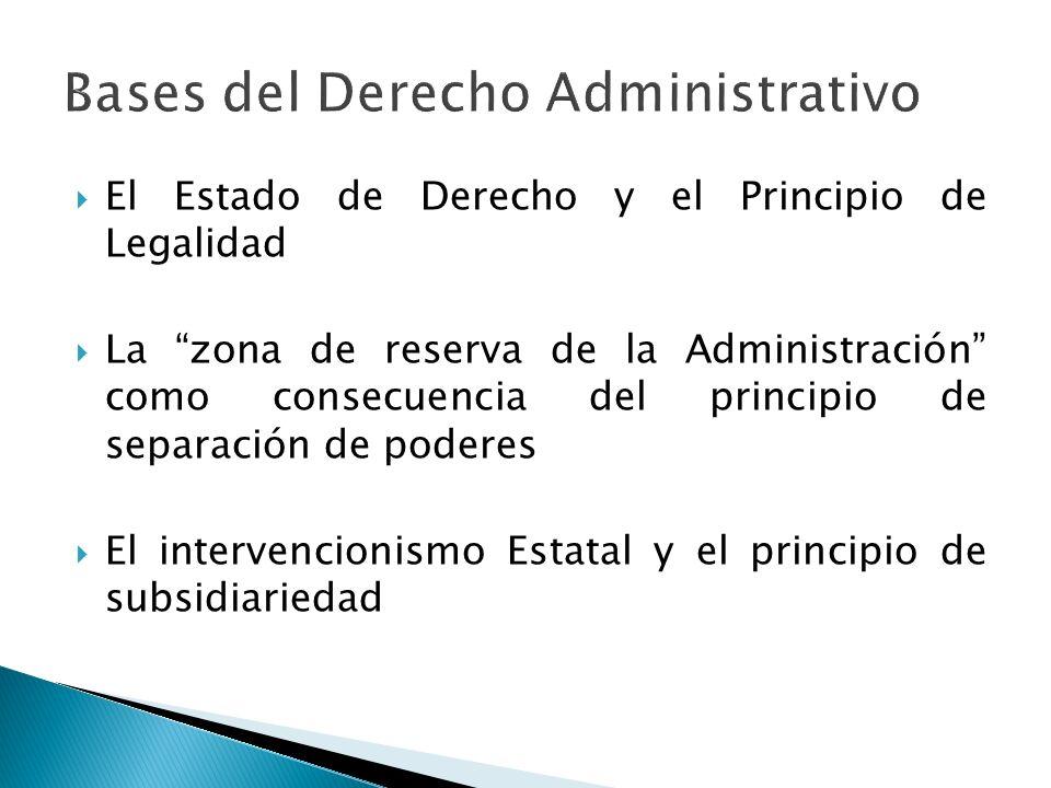 El Estado de Derecho y el Principio de Legalidad La zona de reserva de la Administración como consecuencia del principio de separación de poderes El i