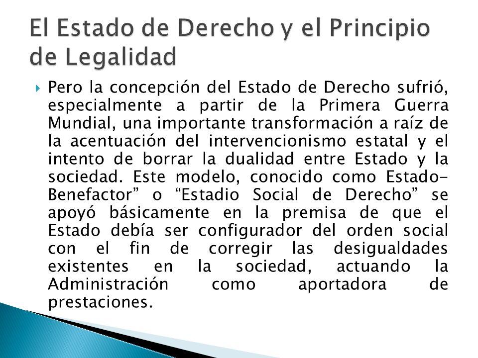 Pero la concepción del Estado de Derecho sufrió, especialmente a partir de la Primera Guerra Mundial, una importante transformación a raíz de la acent